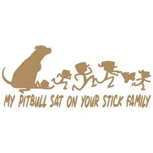 Pitbull Sat On Your Stick Family Pit Bull Sat On - FN Decals