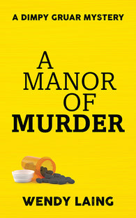 A Manor of Murder by Wendy Laing