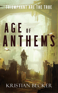 Age of Anthems by Kristian Becker
