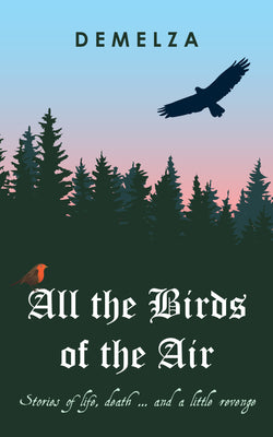 All the Birds of the Air by Demelza
