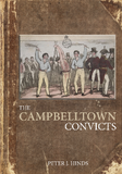The Campbelltown Convicts by Peter J Hinds