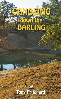 Canoeing down the Darling by Tony Pritchard