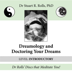 Dreamology and Doctoring Your Dreams (Level: Introductory) by Stuart R. Rolls, PhD