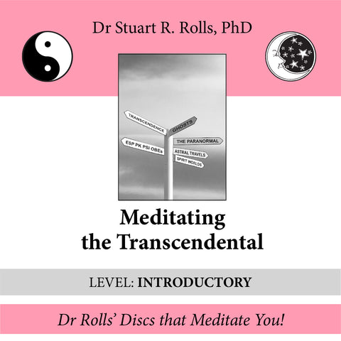 Meditating the Transcendental (Level: Introductory) by Dr Stuart R. Rolls, PhD