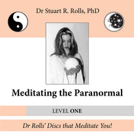 Meditating the Paranormal (Level: One) by Dr Stuart R. Rolls, PhD
