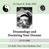 Dreamology and Doctoring Your Dreams (Level: One) by Stuart R. Rolls, PhD