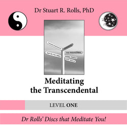 Meditating the Transcendental (Level: One) by Dr Stuart R. Rolls, PhD