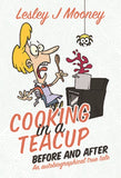 Cooking in a Teacup by Lesley J Mooney