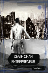 Death of an Entrepreneur by Geoff Olds