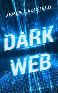 Dark Web by James Caulfield