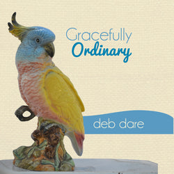 Gracefully Ordinary by Deb Dare