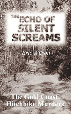 The Echo of Silent Screams by Eric Wilson
