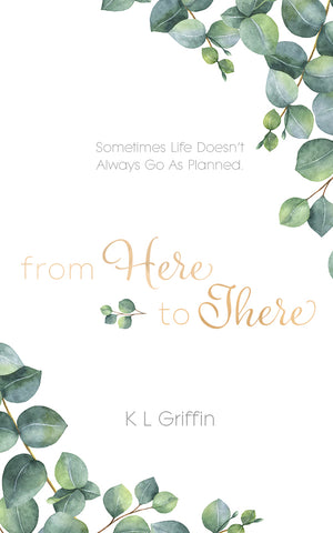From Here to There by K L Griffin