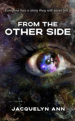 From the Other Side by Jacquelyn Ann