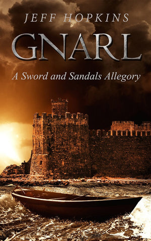 Gnarl: A Sword and Sandals Allegory by Jeff Hopkins