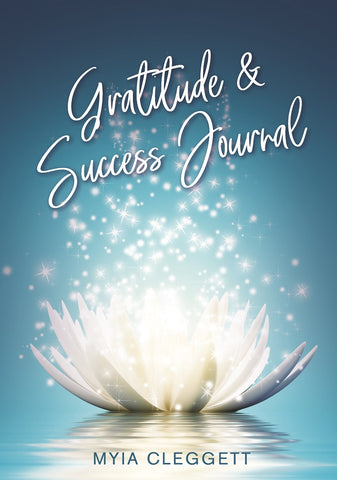 Gratitude and Success Journal by Myia Cleggett
