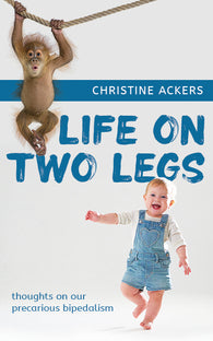 Life on Two Legs by Christine Ackers