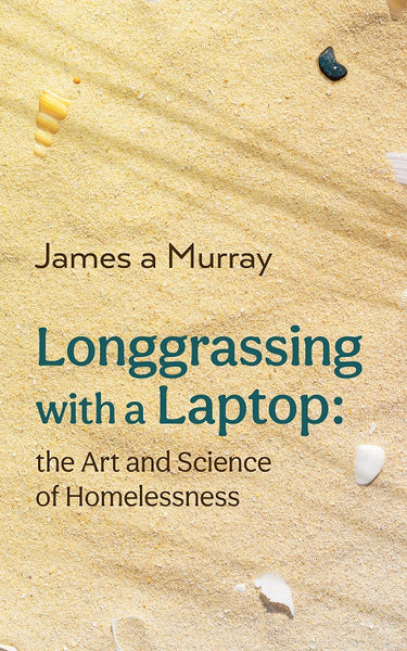 Longgrassing with a Laptop by James a Murray