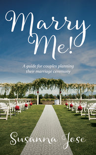 Marry Me!: A Guide for Couples Planning their Marriage Ceremony by Susanna Jose