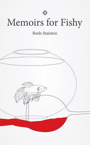 Memoirs for Fishy by Beale Stainton