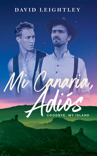 Mi Canaria, Adios by David Leightley