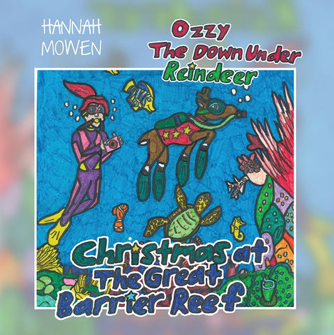 Ozzy the Down Under Reindeer: Christmas at the Great Barrier Reef by Hannah Mowen