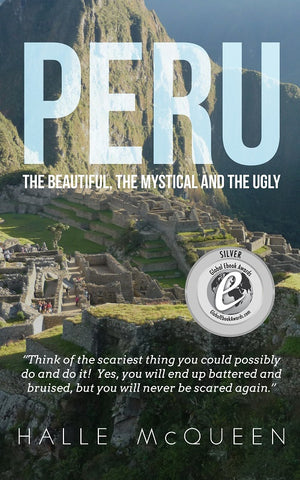 Peru: the Beautiful, the Mystical and the Ugly by Halle McQueen