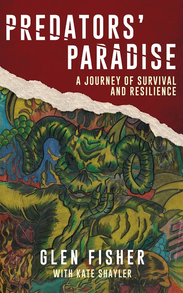 Predators' Paradise: A Journey of Survival and Resilience by Glen Fisher with Kate Shayler