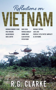Reflections on Vietnam by R. G. Clarke (Compiler)