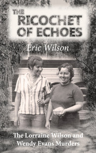 The Ricochet of Echoes by Eric Wilson