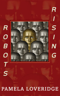 Robots Rising by Pamela Loveridge