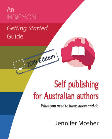 Self publishing for Australian authors, 2nd Edition 2019 by Jennifer Mosher