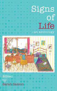 Signs of Life Edited by Sarah Sasson