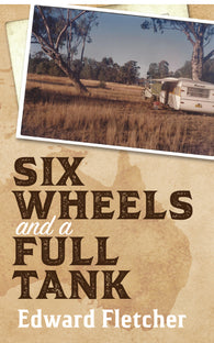 Six Wheels and a Full Tank by Edward Fletcher
