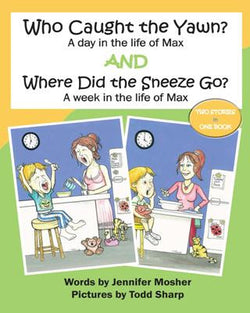 Who Caught the Yawn? and Where Did the Sneeze Go? by Jennifer Mosher