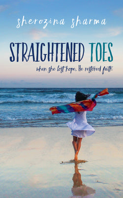 Straightened Toes by Sherozina Sharma