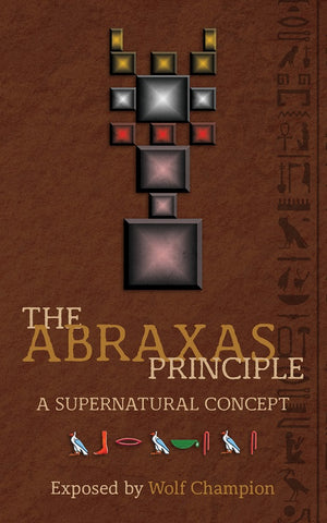 The Abraxas Principle by Wolf Champion