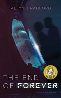 The End of Forever by Allyn J Radford