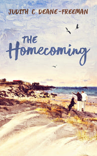 The Homecoming by Judith C Deane-Freeman