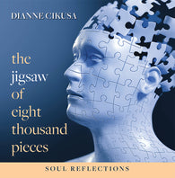 The Jigsaw of Eight Thousand Pieces by Dianne Cikusa