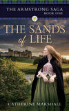 The Sands of Life by Catherine Marshall