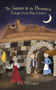 The Joneses and the Pirateers: Escape from San Lazaro by Suzanne Westgate