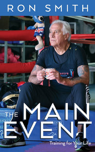 The Main Event: Training for your Life by Ron Smith