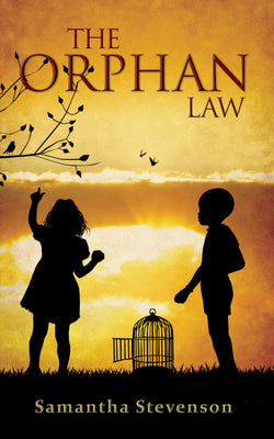 The Orphan Law by Samantha Stevenson