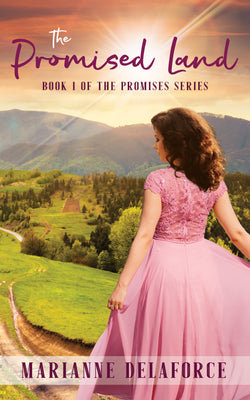 The Promised Land by Marianne Delaforce