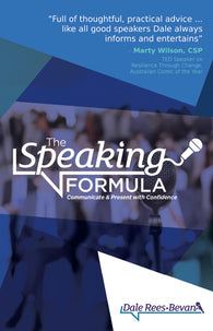 The Speaking Formula: Communicate and Present with Confidence by Dale Rees-Bevan