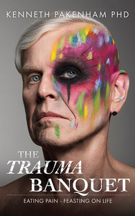 The Trauma Banquet by Kenneth Pakenham