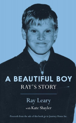 A Beautiful Boy: Ray's Story by Ray Leary with Kate Shayler
