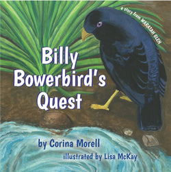 Billy Bowerbird's Quest by Corina Morell