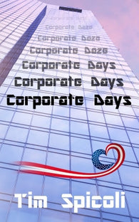Corporate Days by Tim Spicoli